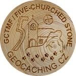 GCTMF / FIVE-CHURCHED STONE