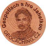 Geopotlach s Ivo Jahelkou
