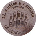 22. v pátek a v sobotu bowling