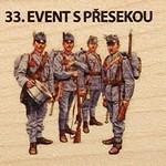 33. EVENT S PŘESEKOU