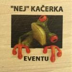 """NEJ"" KAČERKA EVENTU"