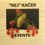"""""""NEJ"""" KAČER EVENTU"""