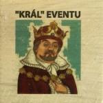 """""""KRÁL"""" EVENTU"""
