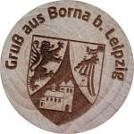 Gruß aus Borna b. Leipzig