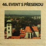 46. EVENT S PŘESEKOU