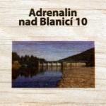 Adrenalin nad Blanicí 10