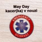 May Day kacer(ka) v nouzi
