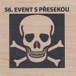 56. EVENT S PŘESEKOU