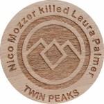 Nico Mozzer killed Laura Palmer