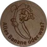 Alles Banane oder was?