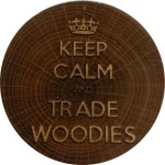 KEEP CALM AND TRADE WOODIES