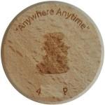 """Anywhere Anytime"""