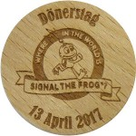 Donerstag SIGNAL THE FROG 13 April 2017