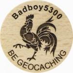 Badboy5300