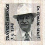 70. VÝROČÍ ABDIKACE  7. 6. 1948  Dr. EDVARD BENEŠ