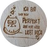 WE LOVE CATS (Ich bin zwar nicht perfekt...)