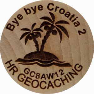 Bye bye Croatia 2