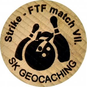 Strike - FTF match VII.