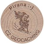 Pirana :-)