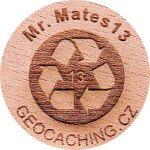 Mr. Mates13
