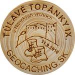 TÚLAVÉ TOPÁNKY IX.