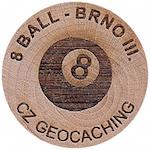 8 BALL - BRNO III.
