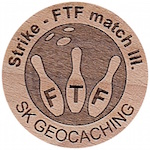 Strike - FTF match III.