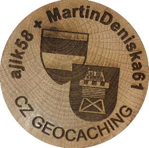 Ajik58 + MartinDeniska61